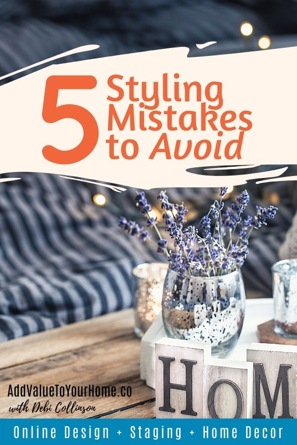 avoid-5-styling-mistakes-add-value-to-your-home