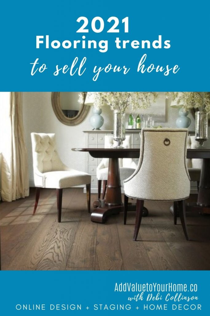2021-flooring-trends-sell-your-house-add-value-to-your-home-debi-collinson